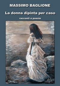 La donna dipinta per caso