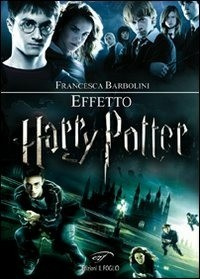 Effetto Harry Potter - Barbolini Francesca