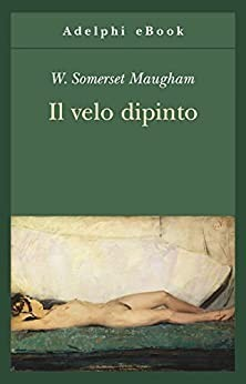 Il velo dipinto - W. Somerset Maugham